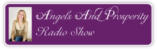 The Angels And Prosperity Radio Show
